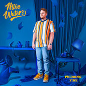 I'm Doing Fine by Mike Waters