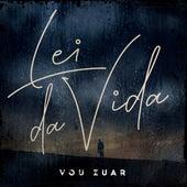 Lei da Vida by Vou Zuar