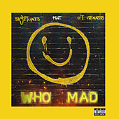 Who Mad (feat. O.T. Genasis) di Skyetunes