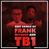 Best Songs Of Frank Edwards And TB1 de Tb1