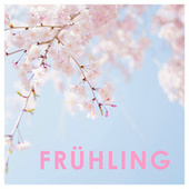 Frühling - Frühlingslieder von Various Artists