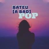 Bateu a Bad Pop de Various Artists