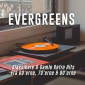 Evergreens - Klassikere og gamle retro hits fra 60'erne, 70'erne og 80'erne by Various Artists