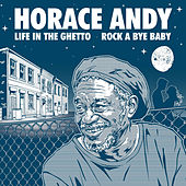 Life in the Ghetto / Rock a Bye Baby by Horace Andy