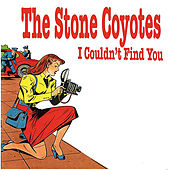 I Couldn't Find You de The Stone Coyotes