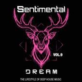 Sentimental Dream, Vol. 9 (The Lifestyle of Deep House Music) von Various Artists