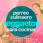 Perreo culinario- Reggaeton para cocinar by Various Artists