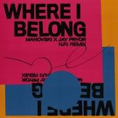 Where I Belong (N.F.I Remix) by Manovski