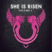 She is Risen: Volume One de Various Artists