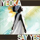 Say Yes by Iyeoka