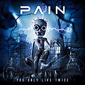 You Only Live Twice by Pain