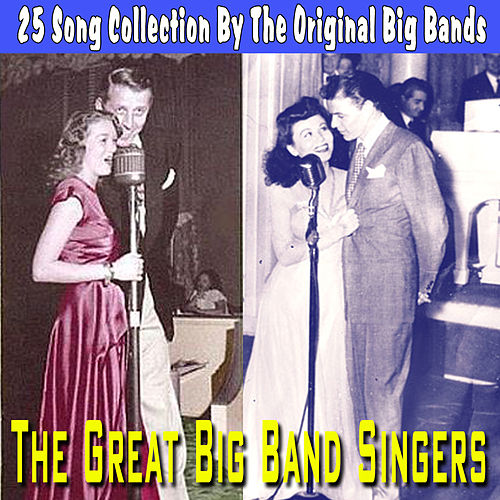 Great Big Band Singers - 25 Song Collection by Various Artists