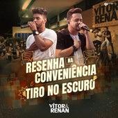 Resenha na Conveniência / Tiro no Escuro (Ao Vivo) by Vitor e Renan