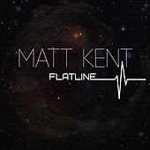 Flatline by Matt Kent