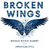 Broken Wings (feat. Jonathan Still) by Natalie Nicole Gilbert