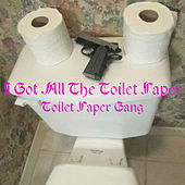 I Got All the Toilet Paper (Toilet Paper Gang) von Cage