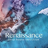 Renaissance (Deep House Selection) by Various Artists