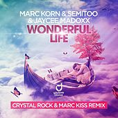 Wonderful Life (Crystal Rock & Marc Kiss Remix) by Marc Korn