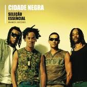 Seleção Essencial - Cidade Negra by Cidade Negra