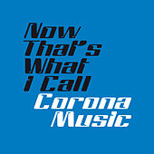 Now That´s What I Call Corona Music de Various Artists