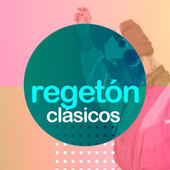 Regeton Clásicos von Various Artists