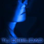 Tu Debilidad de Jorge Duran DJ
