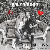 Falta Amor de Lopeloba Lo Pediste Lo Bailaste
