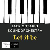 Let it be by Jack Ontario Soundorchestra