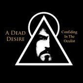 Confiding in the Oculist von A Dead Desire