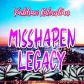 Misshapen Legacy de Vaibhavi Kaloustian