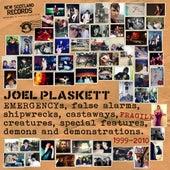 Emergencys, False Alarms, Shipwrecks, Castaways, Fragile Creatures, Special Features, Demons and Demonstrations by Joel Plaskett