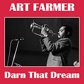 Darn That Dream by Art Farmer