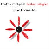 O Astronauta by Fredrik Carlquist