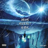 Dreams Never Felt So Real by Trap Jayy