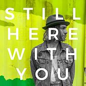 Still Here With You de Pat Robitaille