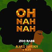 Oh Nah Nah by Zoo Rass