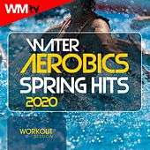 Water Aerobics Spring Hits 2020 Workout Session (60 Minutes Non-Stop Mixed Compilation for Fitness & Workout 135 Bpm / 32 Count) by Workout Music Tv