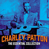 The Essential Collection de Charley Patton