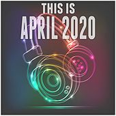 This Is April 2020 de Various Artists
