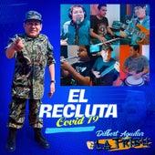 El Recluta Covid 19 von Dilbert Aguilar y su Orquesta La Tribu