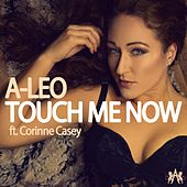 Touch Me Now by Aleo