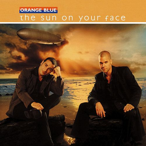 The Sun On Your Face von Orange Blue