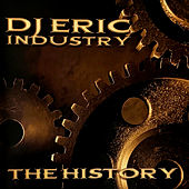 Dj Eric Industry The History von DJ Eric