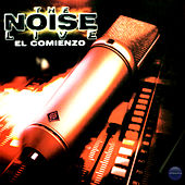 The Noise Live - el Comienzo by The Noise