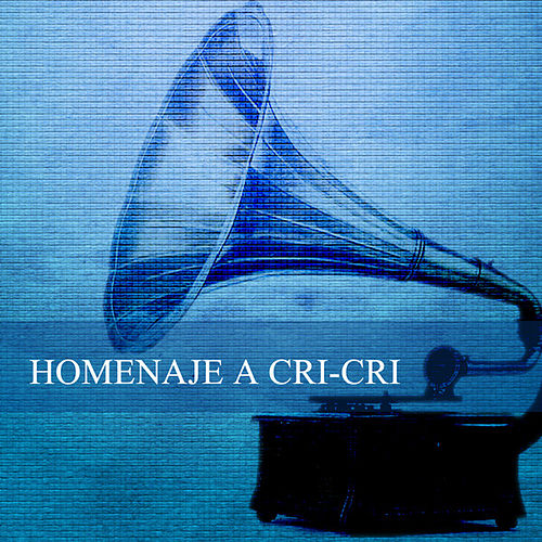 Homenaje A Cri-Cri by Cri-Cri