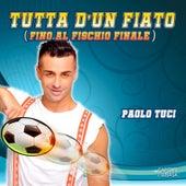 Tutta D'Un Fiato (Fino Al Fischio Finale) - da Capitan Tsubasa de Paolo Tuci