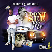 Don't See Me de Ty British