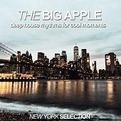 The Big Apple (Deephouse Rhythms for Cool Moments, New York Selection) von Various Artists