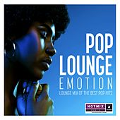 Hotmix Radio présente Pop Lounge Emotion (Lounge Mix of the Best Pop Hits) de Various Artists
