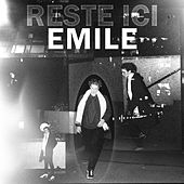 Reste ici by Emile